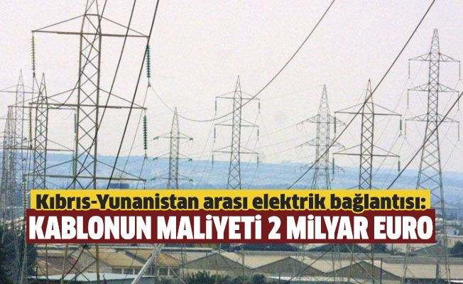 EuroAsia Interconnector'in maliyetini 600 milyonu AB'den