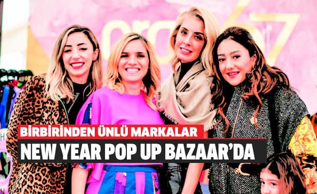 New Year Pop Up Bazaar açıldı!