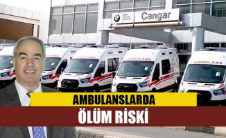 Ambulanslarda ölüm riski