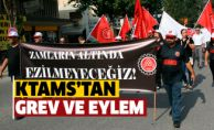 KTAMS'tan grev ve eylem...